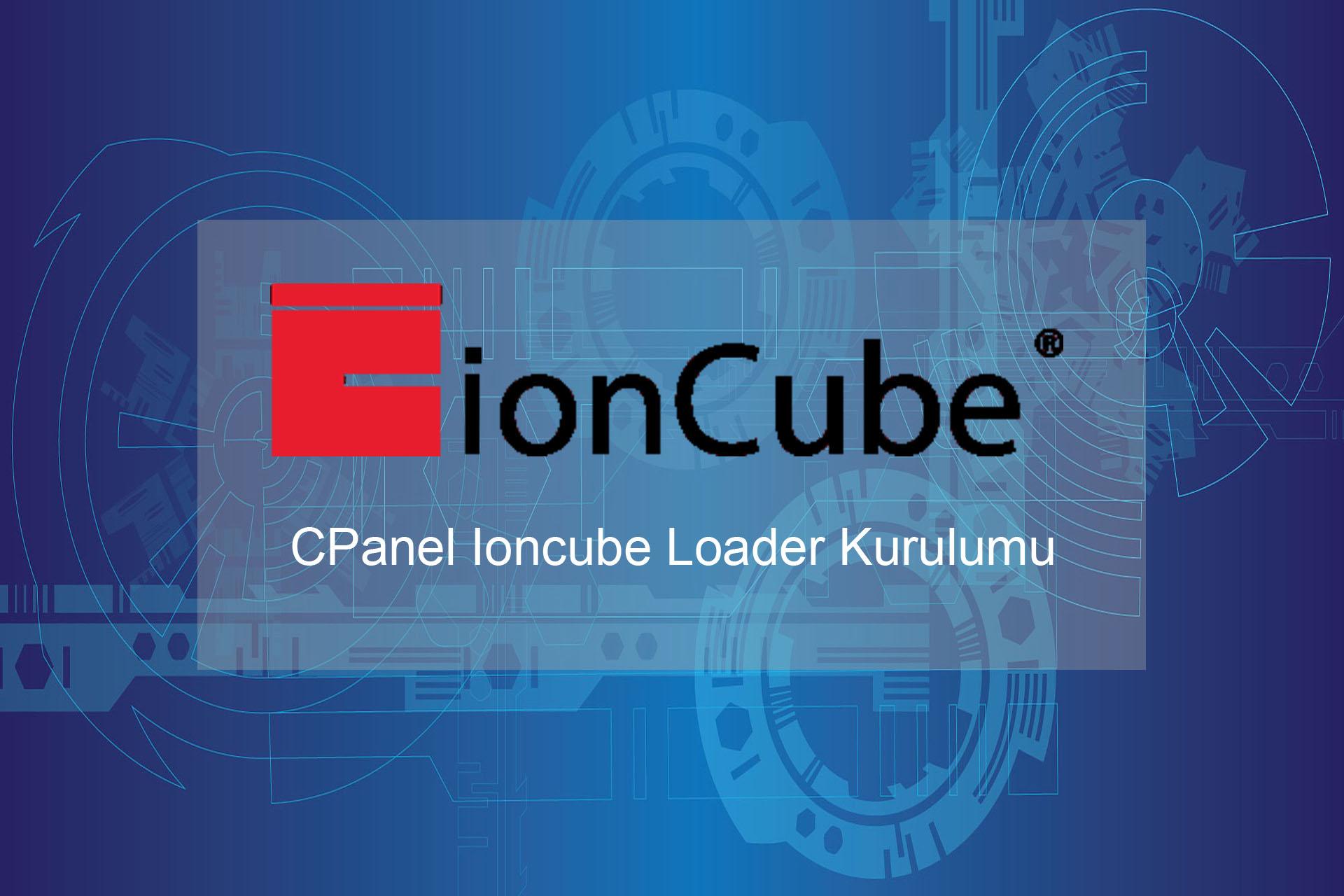 Korumalı: CPanel Ioncube Loader Kurulumu